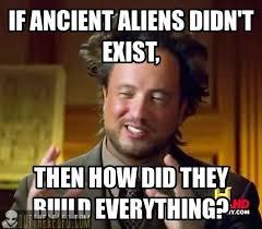 Ancient Aliens Meme Guy - ufo ancient aliens