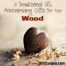 fifth anniversary gift ideas for him traditional 5th wedding anniversary gifts for wood gift