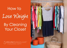 closet cleaning how to lose weight by cleaning out your closet