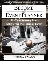 become an event planner the three necessary steps to begin your