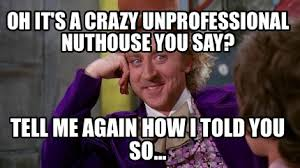 You So Crazy Meme - meme maker oh its a crazy unprofessional nuthouse you say tell me