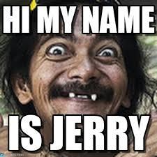 Jerry Meme - jerry meme hi my name on memegen