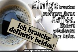 ruhe sprüche kaffee und ruhe am morgen sprüche über kaffee und morgenmuffel