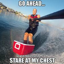 Water Meme - a water skier s life water skiing memes the best of 2013 slalom