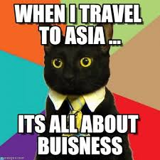 Asia Meme - when i travel to asia business cat meme on memegen