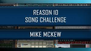 Challenge Reason Propellerhead Reason 10 Challenge Mike Mckew