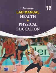 saraswati lab manual health u0026 physical education for class 12 1st