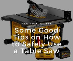 can you use a table saw as a jointer some good tips on how to safely use a table saw saw specialists