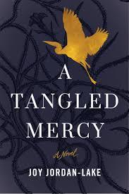 amazon com a tangled mercy a novel 9781503946736 joy jordan