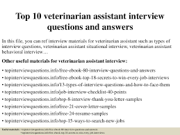 top10veterinarianassistantinterviewquestionsandanswers 150319095054 conversion gate01 thumbnail 4 jpg cb u003d1426759047