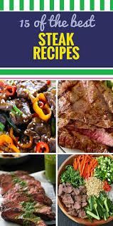 Healthy Steak Dinner Ideas 15 Steak Recipes My Life And Kids