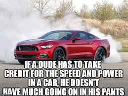 Ford Mustang Memes - image tagged in ford mustang mustang small penis small granny balls