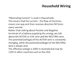 household wiring u201calternating current u201d is used in households this