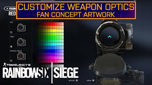 optical center siege customize optic sights rainbow six siege wishlist ep 2 fan