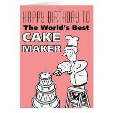 cake maker the word s best cake maker happy birthday card zazzle