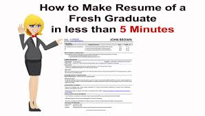 Best Resume Format For Be Freshers by How To Make Resume Of A Fresh Graduate In Less Than 5 Minutes