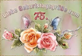 sprüche zum 75 geburtstag glückwünsche zum geburtstag zum 75 geburtstagssprüche herzen