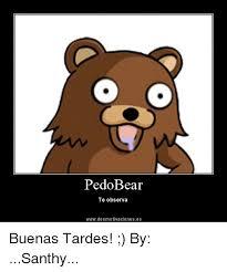 Da Bears Meme - pedo bear te observa wwwdesmotivacioneses buenas tardes by santhy