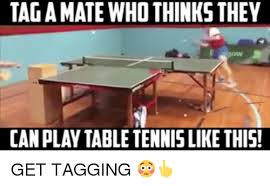 Meme Table - 25 best memes about table tennis table tennis memes