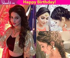 akshara wedding hairstyle birthday girl hina khan has given us some serious goals find out