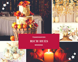 thanksgiving wedding ideas the wedding guide