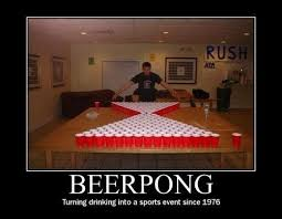 Beer Pong Meme - the drinkingest of sports very demotivational demotivational