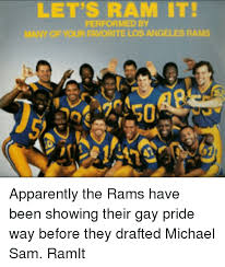 Michael Sam Memes - let s ramit performed by many of your favorite los angeles rams