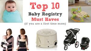 Top 10 Must Baby Items by Top 10 Baby Registry Must Haves If You Are A