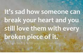 Sad Memes About Love - it s sad how someone can break your heart and you still love them
