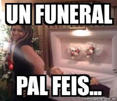 Funeral Meme - meme personalizado un funeral pal feis 220183