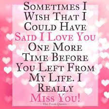 I Ve Always Loved You Quotes by I Miss You Sometimes I Wish That I Could Have Said I Love You
