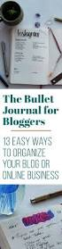 Bullet Journal Tips And Tricks by The Bullet Journal For Bloggers 13 Easy Ways To Organize Your