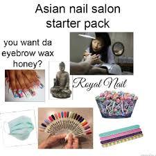 Nail Tech Meme - the local asian nail salon starterpack starterpacks