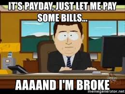 Me On Payday Meme - it s payday just let me pay some bills aaaand i m broke