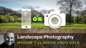 Best Cameras For Landscape Photography by Iphone Vs Nikon Dslr U2013 Which Is Best For Landscape Photography