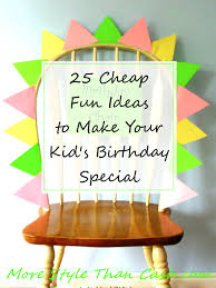 25 inexpensive fun ideas to make a child u0027s birthday special