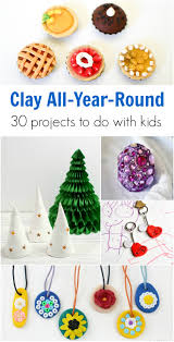 play with clay all year round 30 projects to do with kids clay
