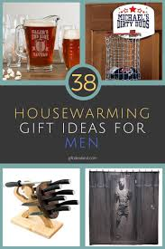 cool housewarming gifts for her 38 great housewarming gift ideas for men
