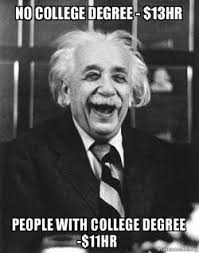 Meme Degree - no college degree 13hr people with college degree 11hr