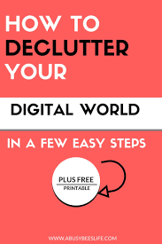 easy secrets of how to declutter your digital world