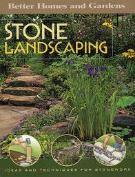 stone landscaping better homes and gardens home better homes