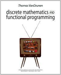 discrete mathematics and functional programming thomas vandrunen