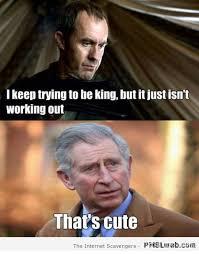 Prince Charles Meme - 30 funny prince charles game of thrones meme pmslweb