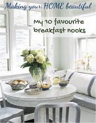 breakfast nooks my top 10 favourite looks making your home
