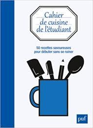 cuisine de l 騁udiant cahier de cuisine de l étudiant amazon co uk puf 9782130607083