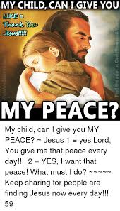 Thank Jesus Meme - my child can i give you thank jesus my peace my child can i