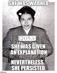 Rosa Parks Meme - rosa parks she persisted imgflip