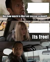 It S Free Meme - meme maker hey how much is morton soccer school its free