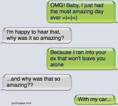 Funny Texts Memes - funny text about ex vs car funny texts pinterest funny texts