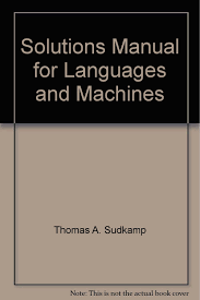 solutions manual for languages and machines thomas a sudkamp